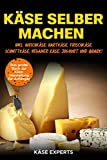 Käse selber machen: Das große Buch zur Käseherstellung für Anfänger - Käse zuhause selbst...