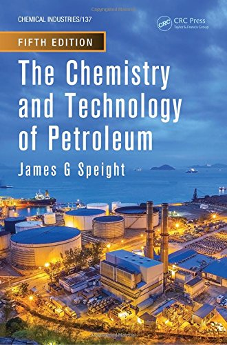 The Chemistry and Technology of Petroleum (Chemical Industries)