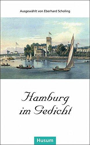 Hamburg im Gedicht: Fünfzig Gedichte. Ausgewählt von Eberhard Scholing (Husum-Taschenbuch)