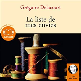 La liste de mes envies                   De :                                                                                                                                 Grégoire Delacourt                               Lu par :                                                                                                                                 Odile Cohen                      Durée : 3 h et 36 min     36 notations     Global 4,3