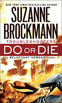 Do or Die: Reluctant Heroes (Troubleshooters Book 18) by [Suzanne Brockmann]