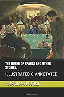 THE QUEEN OF SPADES AND OTHER STORIES.: ILLUSTRATED & ANNOTATED
