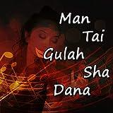 Man Taye Gillah Shadana