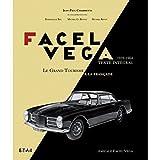 Facel Véga - Le grand tourisme à la française (1939-1964)