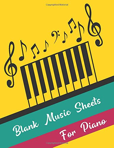 Blank Music Sheets for Piano: Large Blank Music Sheet for Piano with Treble and Bass Clef - Perfect for Musicians, Songwriter, Students, and Teachers (Paperback)