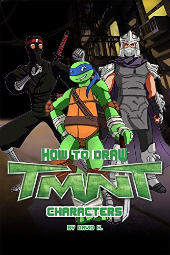How to Draw TMNT Characters: The Step-by-Step TMNT Character Drawing Book