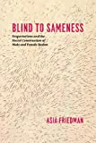 Blind to Sameness: Sexpectations and the Social Construction of Male and Female Bodies