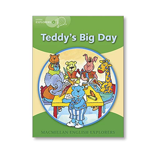 Little Explorers A: Teddy's Big Day (MAC Eng Expl Readers)