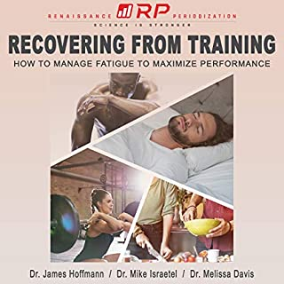 Recovering from Training     How to Manage Fatigue to Maximize Performance              Autor:                                                                                                                                 Dr. James Hoffmann,                                                                                        Dr. Mike Israetel,                                                                                        Dr. Melissa Davis                               Sprecher:                                                                                                                                 Dr. James Hoffmann                      Spieldauer: 5 Std. und 44 Min.     1 Bewertung     Gesamt 5,0