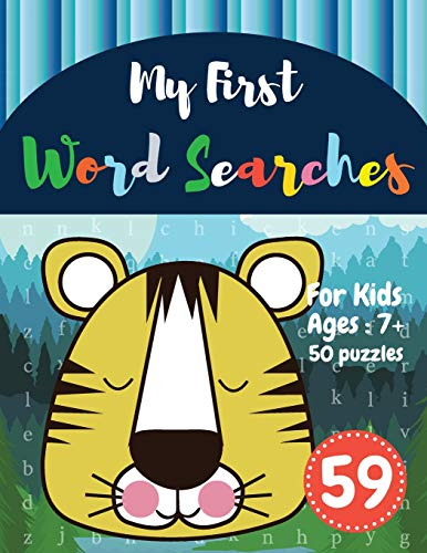 My First Word Searches: 50 Large Print Word Search Puzzles : word search for kids 8 year olds activity workbooks   Ages 7 8 9+ Tiger Design (Vol.59)