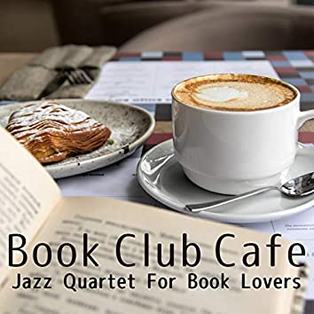 Book Club Cafe: Jazz Quartet For Book Lovers