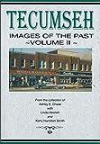 Tecumseh Images of the Past ~Volume II~