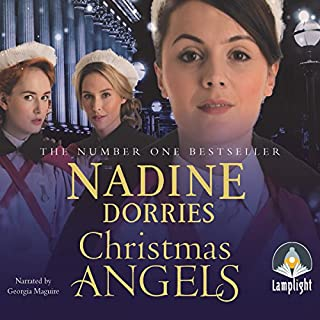 Christmas Angels                   By:                                                                                                                                 Nadine Dorries                               Narrated by:                                                                                                                                 Georgia Maguire                      Length: 12 hrs and 56 mins     145 ratings     Overall 4.7