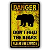Danger Please Do Not Feed The Bears Novelty Tin Sign Indoor and Outdoor use 8'x12' or 12'x18'