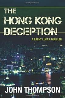 Hong Kong Deception: A Brent Lucas Thriller