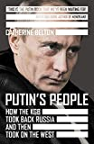 Putin's People: How the KGB Took Back Russia and then Took on the West (English Edition)...