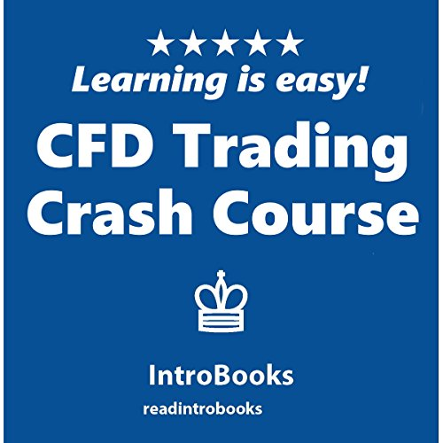 CFD Trading Crash Course                   By:                                                                                                                                 IntroBooks                               Narrated by:                                                                                                                                 Andrea Giordani                      Length: 41 mins     1 rating     Overall 4.0