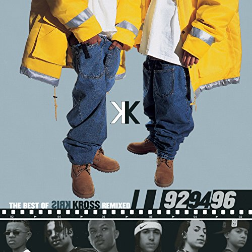The Best Of Kris Kross Remixed: '92, '94, '96