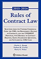 Rules of Contract Law: Selections from the Uniform Commercial Code, the CISG, the Restatement (Second) of Contracts, and the UNIDROIT Principles, with Material on Contract Drafting, Sample Examination Questions, and  Supplement CISG Cases, 2015-2016 Statutory Supplement (Supplements)