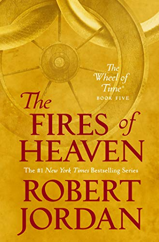 The Fires of Heaven: Book Five of