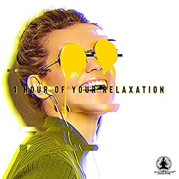 1 Hour of Your Relaxation