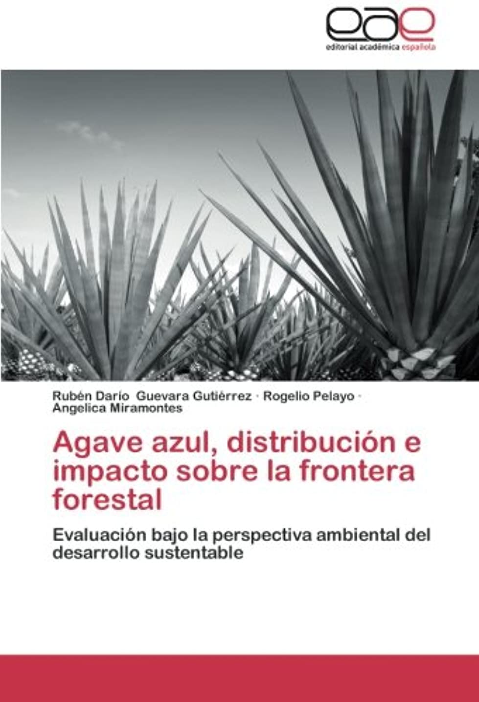 期間電卓持ってるAgave Azul, Distribucion E Impacto Sobre La Frontera Forestal