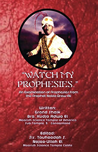 'Watch My Prophesies.': An Examination of the Prophesies from the Prophet Noble Drew Ali