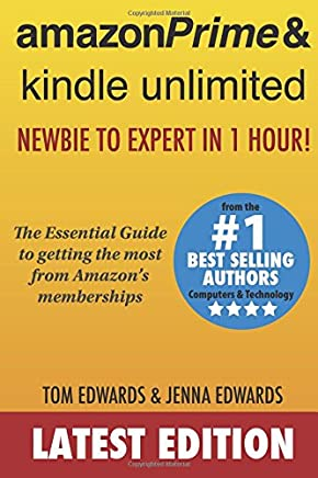 Amazon Prime & Kindle Unlimited: Newbie to Expert in 1 Hour!