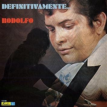 Definitivamente... Rodolfo