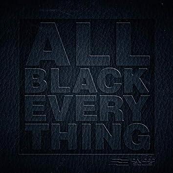 All Black Everything (w/ Scrufizzer)