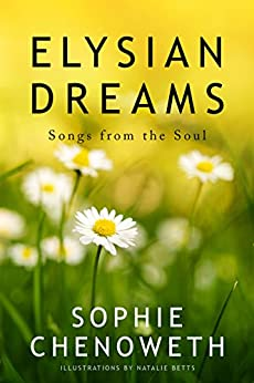 Elysian Dreams: Songs from the Soul by [Sophie Chenoweth, Natalie Betts]