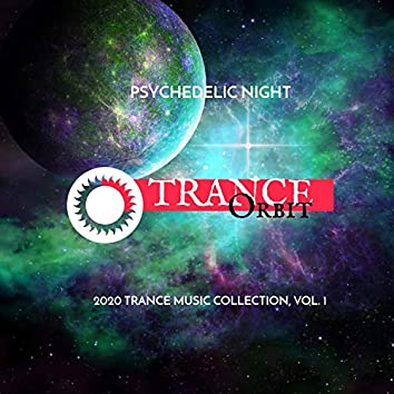 Psychedelic Night - 2020 Trance Music Collection, Vol. 1