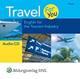 Travel For You - English for the Tourism Industry: Audio-CD - Anna-Maria Klein