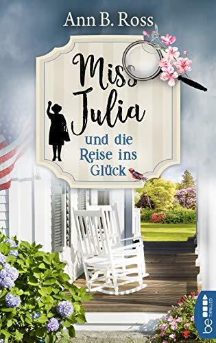 Miss Julia und die Reise ins Glück (Ein Cosy Krimi mit Miss Julia 4)