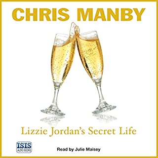 Lizzie Jordan's Secret Life                   By:                                                                                                                                 Chris Manby                               Narrated by:                                                                                                                                 Julie Maisey                      Length: 10 hrs and 42 mins     8 ratings     Overall 3.1