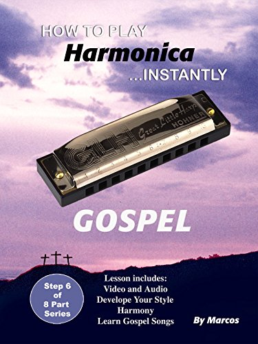 How To Play Harmonica Instantly Gospel