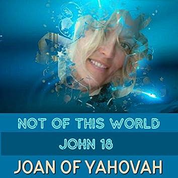 Not of This World: John 18