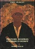 François Augérias. Un barbare en Occident - Editions Fanlac - 01/01/1988