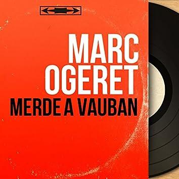 Merde à Vauban (feat. Orchestre J. Mallebay) [Mono version]