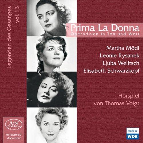Prima la Donna - Operndiven in Ton und Wort (Legenden des Gesangs Vol.13)