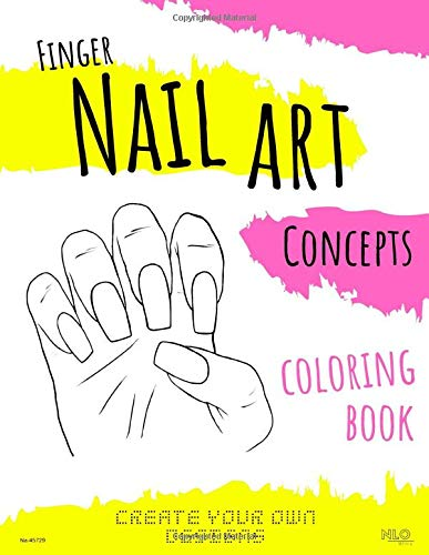 Finger Nail Art Concepts Coloring Book: Create Your Own Designs