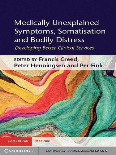 Medically Unexplained Symptoms, Somatisation and Bodily Distress: Developing Better Clinical Services (Cambridge Medicine (Hardcover)) (English Edition)