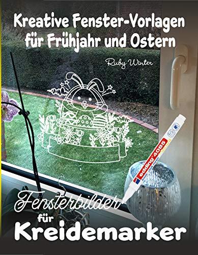 Fensterbilder für Kreidemarker: Kreative Fenster-Vorlagen für Frühjahr und Ostern. Fenster verschönern mit abwischbaren Kreidestiften.