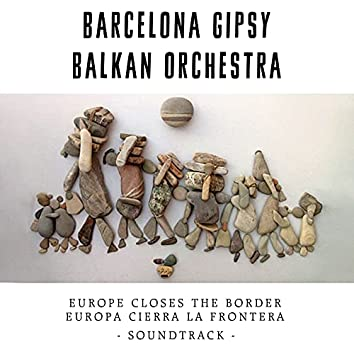 Europe Closes the Border (Original Motion Picture Soundtrack)