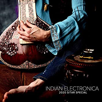 Indian Electronica - 2020 Sitar Special