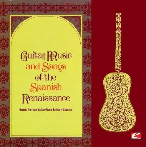 Guitar Music And Songs Of The Spanish Renaissance (Digitally Remastered)