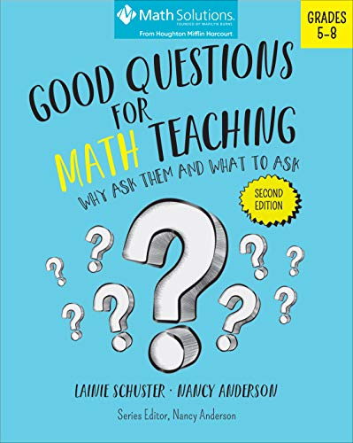 Good Questions for Math Teaching: Why Ask Them and What to Ask, Grades 5-8, Second Edition download ebooks PDF Books