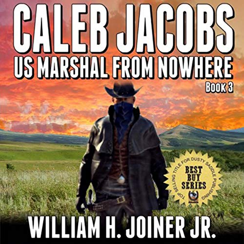 Caleb Jacobs: U.S. Marshal From Nowhere, Book 3  By  cover art