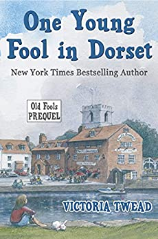 One Young Fool in Dorset: The Old Fools Prequel by [Victoria Twead]