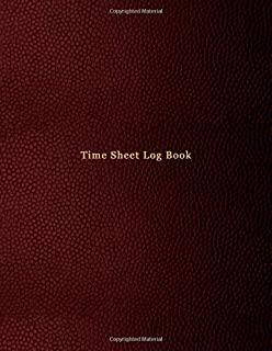 Time Sheet Log Book: Simple timesheet hours tracking journal for small business owners, freelancers and project workers wi...